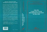 1946-1996, cinquante ans de départementalisation outre-mer