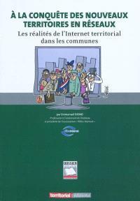 A la conquête des nouveaux territoires en réseaux : les réalités de l'Internet territorial dans les communes