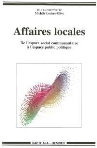 Affaires locales : de l'espace social communautaire à l'espace public politique