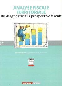 Analyse fiscale territoriale : du diagnostic à la prospective fiscale