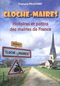 Cloche-maires : histoires et potins des mairies de France : saison 2