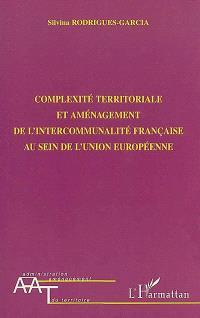 Complexité territoriale et aménagement de l'intercommunalité française au sein de l'Union européenne