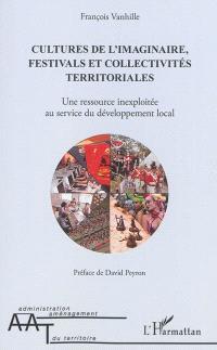 Cultures de l'imaginaire, festivals et collectivités territoriales : une ressource inexploitée au service du développement local