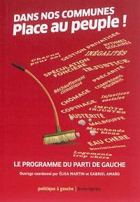 Dans nos communes, place au peuple ! : le programme du Parti de gauche