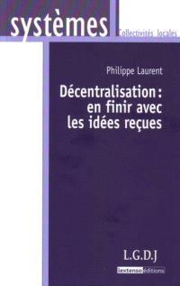 Décentralisation : en finir avec les idées reçues