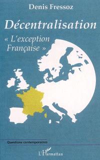 Décentralisation : l'exception française