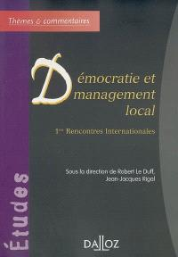 Démocratie et management local : 1res rencontres internationales