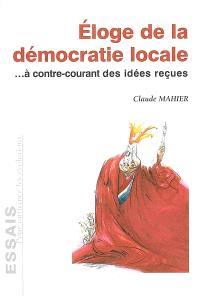 Eloge de la démocratie locale : à contre-courant des idées reçues