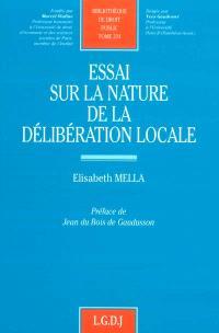 Essai sur la nature de la délibération locale
