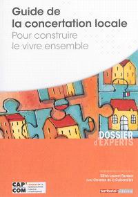 Guide de la concertation locale : pour construire le vivre ensemble