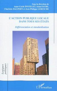 L'action publique locale dans tous ses états : différenciation et standardisation