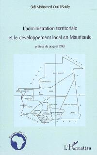L'administration territoriale et le développement local en Mauritanie