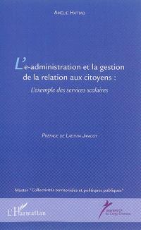 L'e-administration et la gestion de la relation aux citoyens : l'exemple des services scolaires