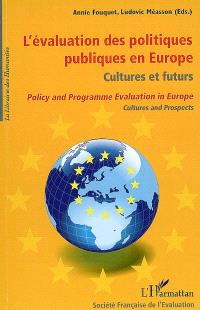L'évaluation des politiques publiques en Europe : cultures et futurs : colloque de Strasbourg 2008 = Policy and programme evaluation in Europe : cultures and prospects