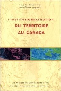 L'institutionnalisation du territoire au Canada