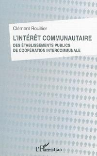 L'intérêt communautaire des établissements publics de coopération intercommunale