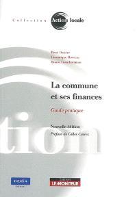 La commune et ses finances : guide pratique