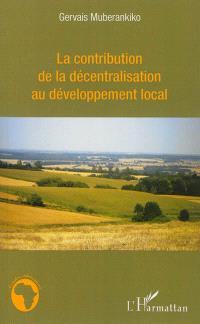 La contribution de la décentralisation au développement local