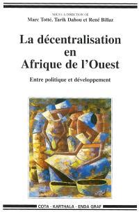 La décentralisation en Afrique de l'Ouest : entre politique et développement