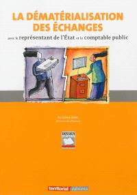 La dématérialisation des échanges : avec le représentant de l'Etat et le comptable public