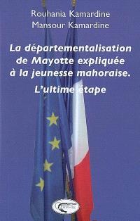 La départementalisation de Mayotte expliquée à la jeunesse mahoraise : l'ultime étape