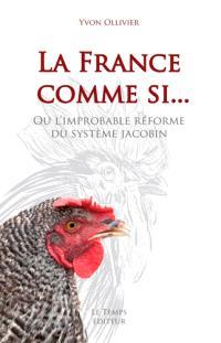 La France comme si... ou L'improbable réforme du système jacobin