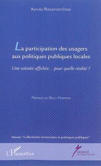 La participation des usagers aux politiques publiques locales : une volonté affichée... pour quelle réalité ?
