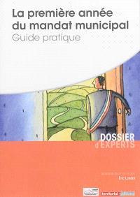 La première année du mandat municipal : guide pratique