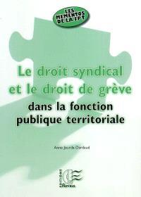 Le droit syndical et le droit de grève dans la fonction publique territoriale