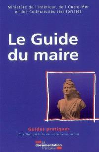 Le guide du maire : textes en vigueur au 1er août 2008