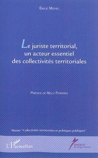 Le juriste territorial, un acteur essentiel des collectivités territoriales