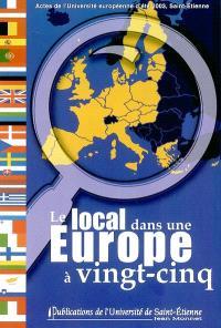 Le local dans une Europe à 25 : associations et collectivités locales face aux enjeux de l'élargissement : actes de l'Université européenne d'été, 2003