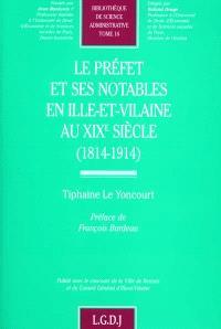Le préfet et ses notables en Ille-et-Vilaine au XIXe siècle : 1814-1914