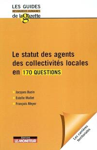 Le statut des agents des collectivités locales en 170 questions