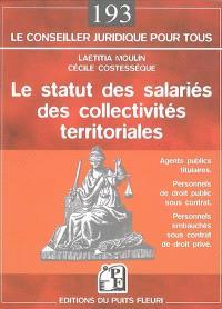 Le statut des salariés des collectivités territoriales : agents publics titulaires, personnels de droit public sous contrat, personnels embauchés sous contrat de droit privé