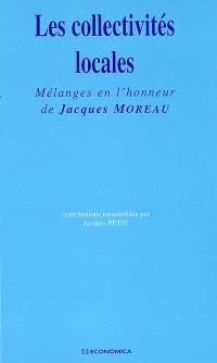 Les collectivités locales : mélanges en l'honneur de Jacques Moreau