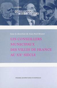 Les conseillers municipaux des villes de France au XXe siècle