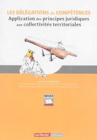 Les délégations de compétences : application des principes juridiques aux collectivités territoriales