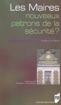 Les maires, nouveaux patrons de la sécurité ? : étude sur la réactivation d'un rôle politique
