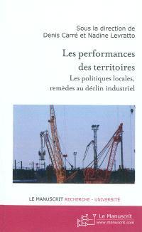 Les performances des territoires : les politiques locales, remèdes au déclin industriel