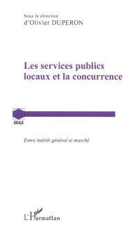 Les services publics locaux et la concurrence : entre intérêt général et marché