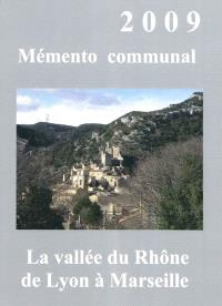 Mémento communal 2009 : la vallée du Rhône, de Lyon à Marseille