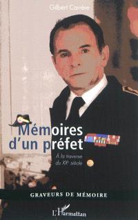 Mémoires d'un préfet : à la traverse du XXe siècle