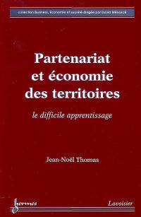 Partenariat et économie des territoires : le difficile apprentissage