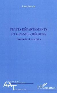 Petits départements et grandes régions : proximité et stratégies
