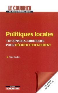 Politiques locales : 110 conseils juridiques pour décider efficacement