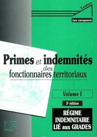 Primes et indemnités des fonctionnaires territoriaux. Volume 1, Régime indemnitaire lié aux grades