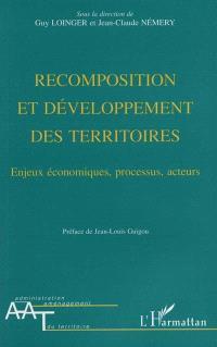 Recomposition et développement des territoires : enjeux économiques, processus, acteurs