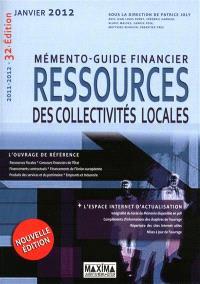 Ressources des collectivités locales : mémento-guide financier : 2011-2012