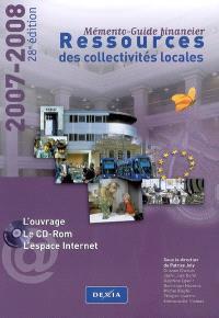 Ressources des collectivités locales : mémento-guide financier, 2007-2008